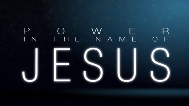 power in the name of Jesus Christ